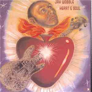 Jah Wobble - Heart & Soul download