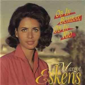 Margot Eskens - Ob In Bombay, Ob In Rio download